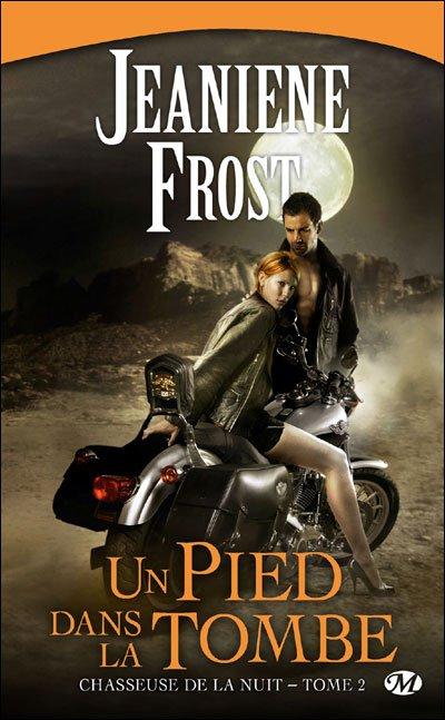 Chasseuse de la nuit, tome 2 : Un pied dans la tombe de Jeaniene Frost