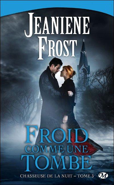 Chasseuse de la nuit, tome 3 : Froid comme une tombe de Jeaniene Frost