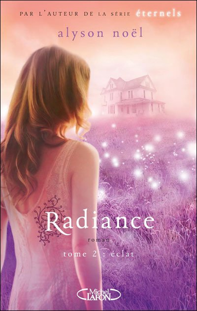 Radiance, tome 2 : Eclat de Alyson Noël