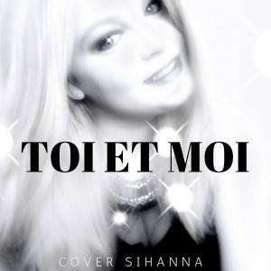 Nouveau Cover de Sihanna - Toi et Moi ( T.A.T.U - You and I )