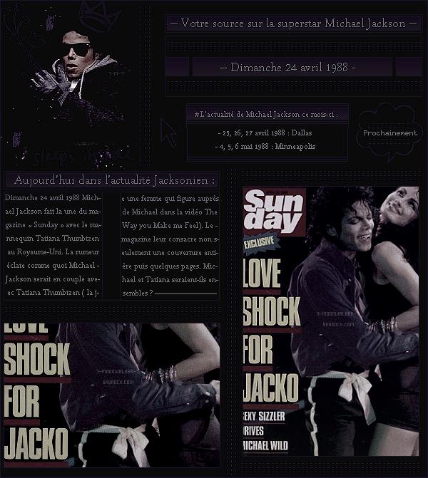 . – Article n°..  / Posté le 24/04/88 / Magazine  : Michael Jackson fait la une du magazine britannique « Sunday » avec le mannequin Tatiana Thumbtzen. Les prochaines dates de la tournée auront lieux à Dallas à partir du 25 avril 1988. - .