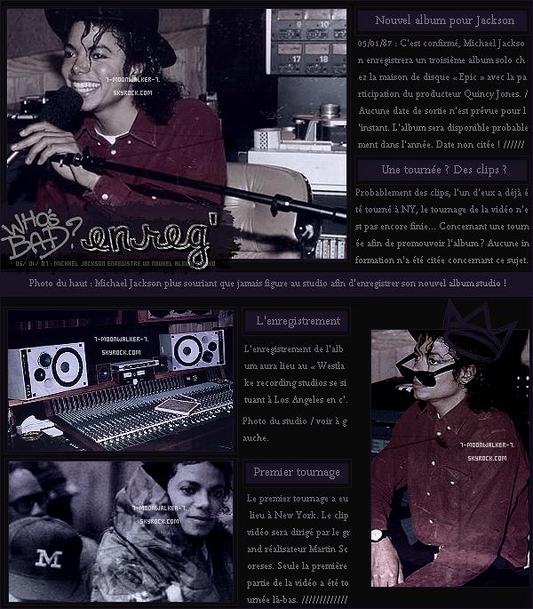 . – Article n°8 / Posté le 05/01/87  / ACTU : Michael Jackson commence à enregistrer un « nouvel album studio »  au Westlake Recording Studios à LA puis signe également sa troisième collaboration avec le producteur Quincy Jones. /.