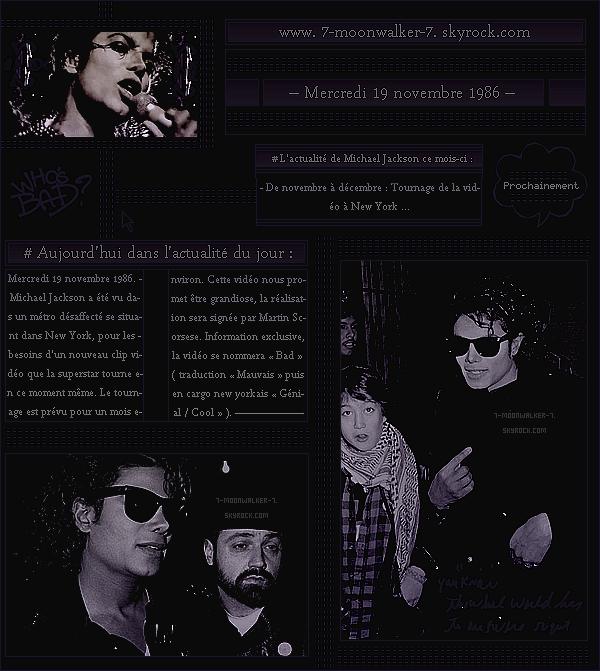 . – Article n°..  / Posté le 19/11/86  / TOURNAGE : Michael Jackson commence à tourner un nouveau clip vidéo du nom de « Bad » dans un métro désaffecté de NY.- Le budjet du nouveau clip vidéo de Jackson est estimé à un million de dollars  ....