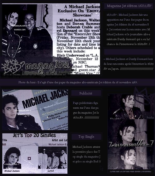. 16/11/87  : Michael Jackson fait une apparition sur l'une des pages du magazine afro-américain « JET » aux États-Unis !.