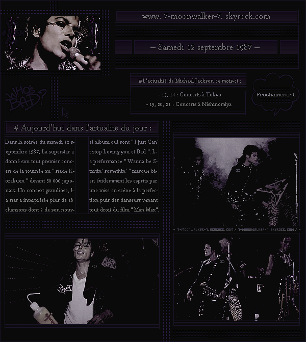 . – Article n°..  / Posté le 12/09/87 / Concert : Michael Jackson donne son premier concert de la tournée au « Korakuen Stadium » à Tokyo. Reportage : Il fait également  l'ouverture du journal télévisé du soir dans le pays au Japon.  .