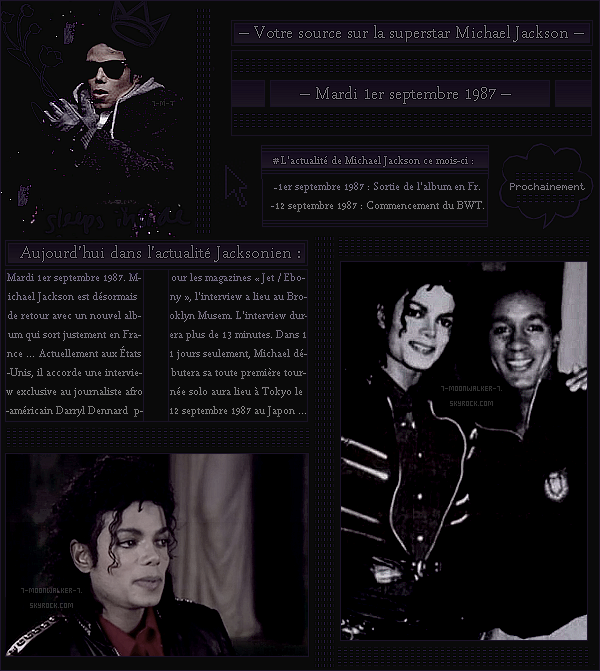 . – Article n°..  / Posté le 01/09/87 / Interview : Michael Jackson accorde une interview au journaliste afro-américain Darryl Dennard pour les magazines « Jet / Ebony » au Brooklyn Musem aux Usa. - Sortie de l'album  « Bad » en Fr. !- .
