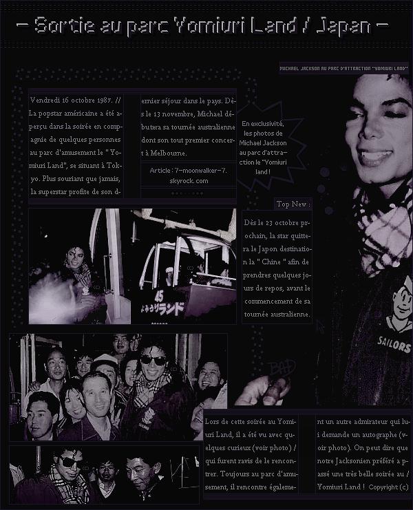 . – Article n°..  / Posté le 16/10/87 / Candid  : Michael Jackson a été aperçu s'amusant au parc d'attration japonais le « Yomiuri Land » se strouvant dans Tokyo. Le mois prochain, sa tournée AUS' débutera dans la ville de Melbourne ... - .