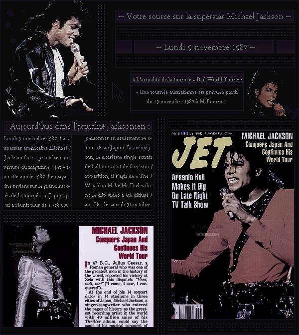 . – Article n°..  / Posté le 09/11/87 / Magazine  : Michael Jackson fait la une du magazine américain « Jet » puis également les pages du magazine aux Usa. - Sortie du troisième single de l'album « The Way You Make Me Feel » dans le monde ! - .