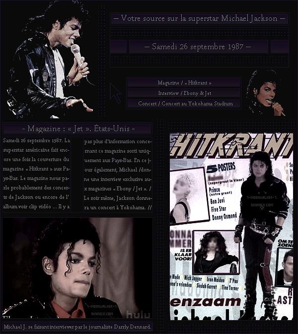 . – Article n°..  / Posté le 26/09/87  / Magazine : Michael Jackson fait la couverture du magazine « Hitkrant » aux Pays-Bas. Il accorde également une interview pour les magazines « Ebony / Jet ». - Le soir-même, concert à Yokohama.  .