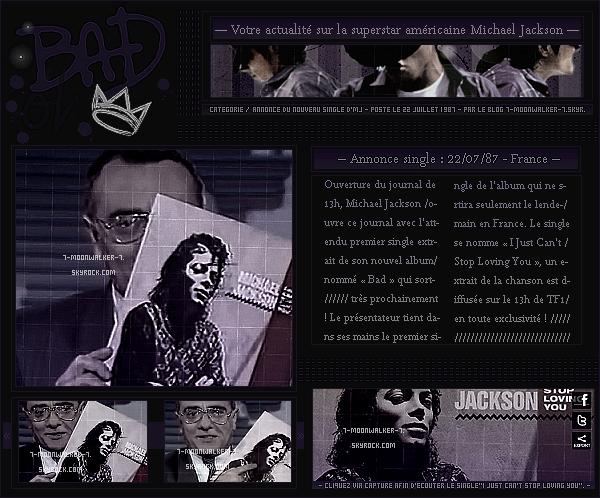 . 22/07/87 : Annonce du premier single son nouvel album « I Just Can't Stop Loving You » sur la chaîne TF1 en Fr. ! .