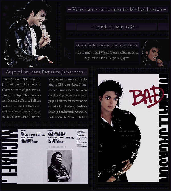 . – Article n°..  / Posté le 31/08/87 / Sortie : Sortie du nouvel album tant attendu de Michael Jackson « Bad » dans le monde. Diffusion du documentaire  « The Magic Return  » aux Usa. - La France annonce la sortie de l'album « Bad » ! .