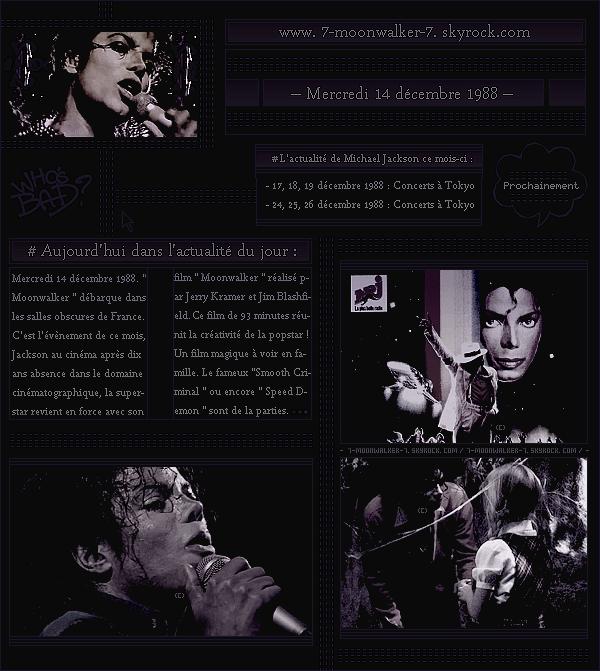 . – Article n°..  / Posté le 14/12/88 / Cinéma : Diffusion de la première du film musical « Moonwalker » de Michael Jackson en France. Le film « Moonwalker » fait un immense succès dès sa diffusion française dans les salles obscures de France. .
