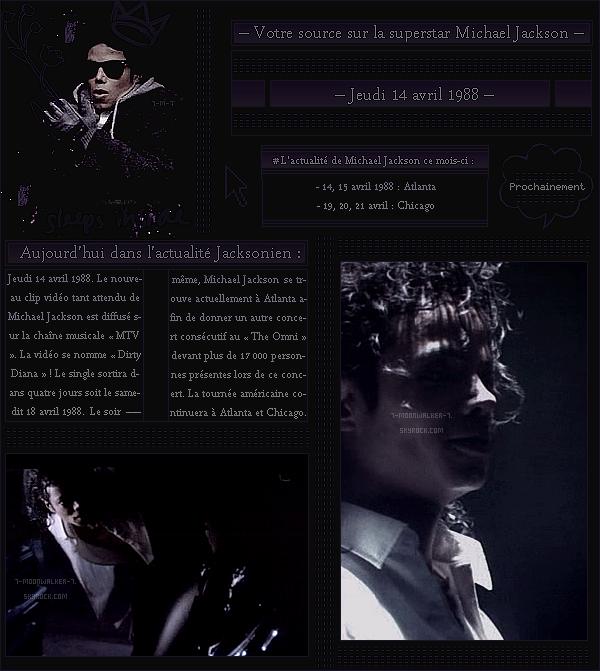 . – Article n°..  / Posté le 14/04/88 / Clip Vidéo : Diffusion de la première du clip vidéo « Dirty Diana » réalisé par Joe Pytka sur MTV aux Usa.  - Le soir-même, il donne son deuxième concert  consécutif au « The Omni » à Atlanta ...  - .