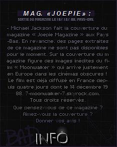 . 18/12/88 : Michael Jackson fait la couverture du magazine « Joepie Magazine » aux Pays-Bas !– CONCERT : Le soir même, Michael Jac. donne un concert au « Tokyo Dome » se situant à Tokyo.  .