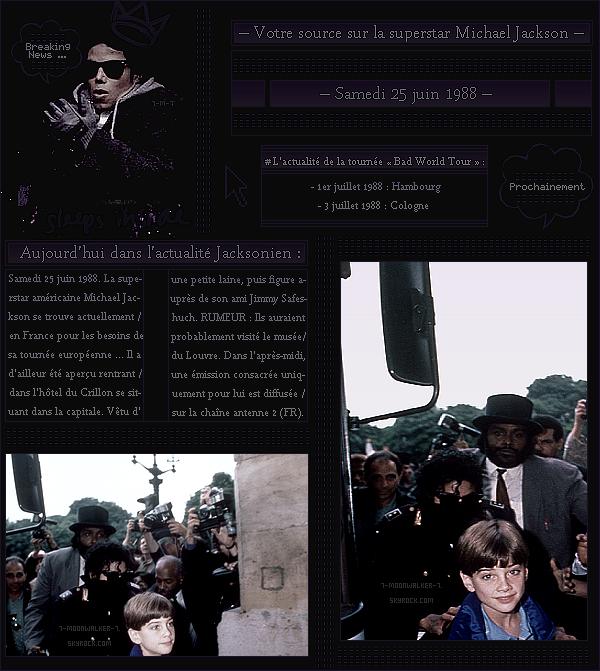 . – Article n°..  / Posté le 25/06/88 / Candid : Michael Jackson a été aperçu quittant l'hôtel du « Crillon » se situant dans la Capitale. Dans l'après-midi, une émission se nommant « Les Enfants du Rock » lui consacre une émission 100 % Jackson.- .