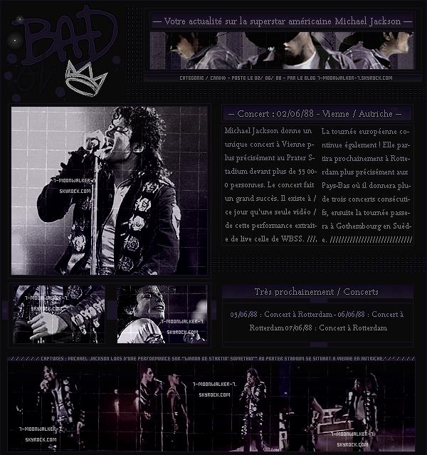 . 02/06/88  : Michael Jackson donne un unique concert au  « Prater Stadium » à Vienne..