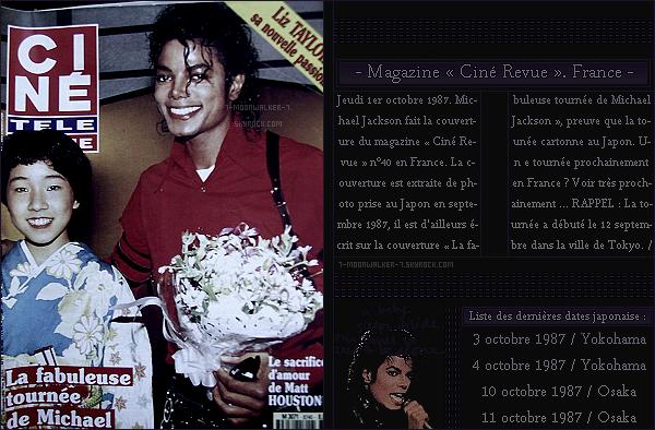 . – Article n°..  / Posté le 01/10/87 / Magazine  : Michael Jackson fait la couverture des magazines français « Podium », « Rock and Folk » et « Ciné Revue » sorti uniquement en France. Les dates des concerts japonais reprendront le 03/10. - .