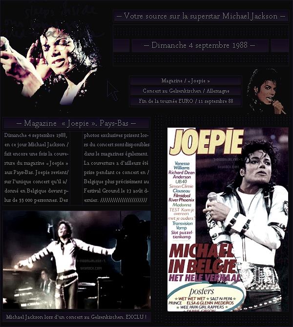 . – Article n°..  / Posté le 04/09/88  / Magazine : Michael Jackson fait la couverture du magazine « Joepie  » aux Pays-Bas. Le soir-même, il donne un unique concert au Gelsenkirchen en Allemagne lors de sa tournée EURO. .