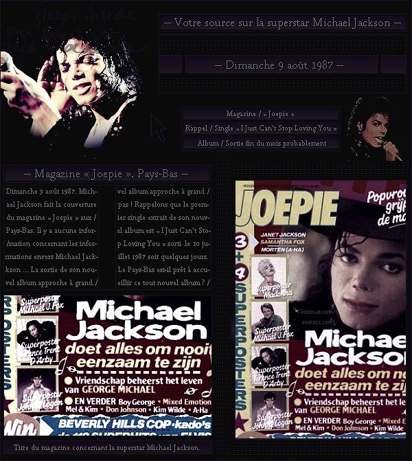 . – Article n°..  / Posté le 09/08/87  / Magazine : Michael Jackson fait la couverture du magazine « Joepie  » aux Pays-Bas. Plus que quelques jours avant la sortie de son nouvel album de Jackson qui sortira à la fin du mois. .