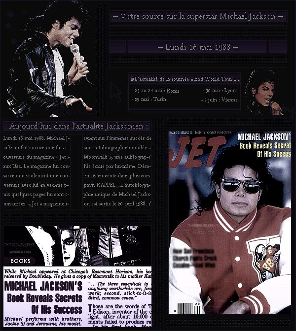 . – Article n°..  / Posté le 16/05/88 / Magazine  : Michael Jackson fait la une du magazine américain « Jet » puis également les pages du magazine aux Usa. Les prochaines dates de la tournée auront lieux en Italie / Rome à partir du 23/05/88 ! - .