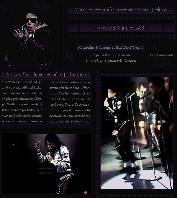 . – Article n°..  / Posté le 08/07/88 / Concert : Michael Jackson donne un unique concert au « Olympic Stadium » devant plus de 72 000 personnes à Munich. Le lendemain, il donnera un concert à Hockenheim toujours en Allemagne ! - .