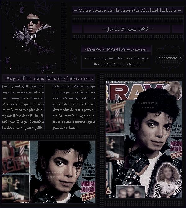 . – Article n°..  / Posté le 25/08/88 / Magazine : Michael Jackson fait la une du magazine « Bravo » en Allemagne . - Le lendemain, il donnera son 6ème concerts au « Wembley Stadium » devant plus de 72 000 personnes présentes.  - .
