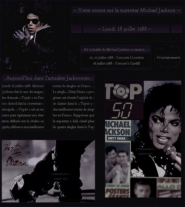 . – Article n°..  / Posté le 18/07/88 / Magazine : Michael Jackson fait la une du magazine français « Top50 » en France. - Le single « Dirty Diana » figure également dans le Top 10 des meilleures ventes de singles en France ...  - .