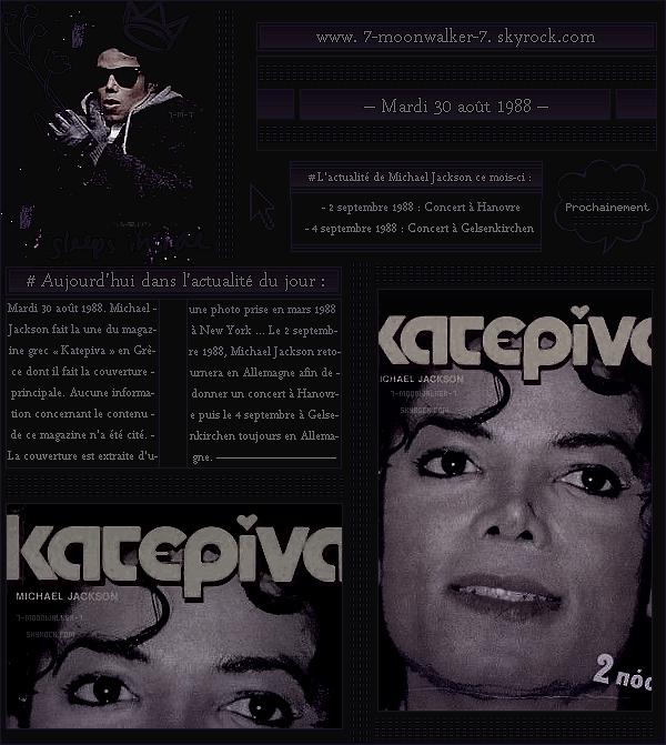 . – Article n°..  / Posté le 30/08/88 / Magazine : Michael Jackson fait la une du magazine grec « Katepiva » en Grèce. - La tournée européenne reprendra à « Hanovre » en Allemagne le 2 septembre prochain ...  - .
