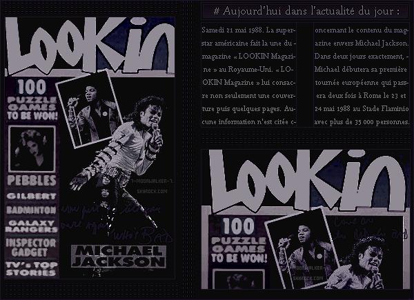 . – Article n°..  / Posté le 21/05/88 / Candid : Michael Jackson a été vu visitant la « Chapelle Sixtine » se trouvant à Rome. – Magazine : Le même jour, Michael Jac. fait la une du magazine « LOOKIN Magazine » au Royaume-Uni. .