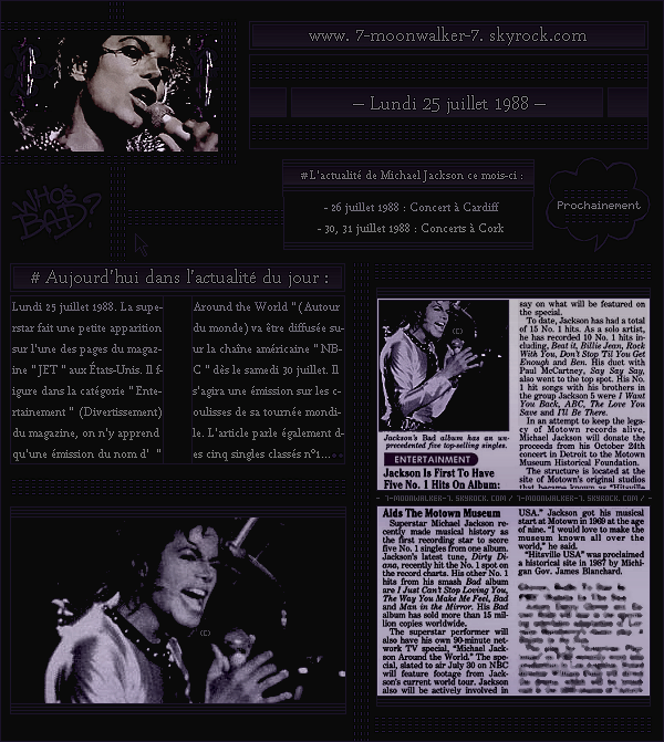 . – Article n°..  / Posté le 25/07/88 / Magazine : Michael Jackson fait une apparition sur l'une des pages du magazine américain « JET » aux États-Unis . On y apprend également qu'une émission sur lui va être diffusée sur NBC le 30 juillet 88. .