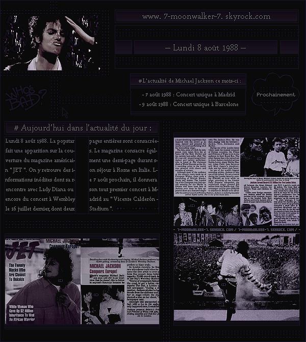 . – Article n°..  / Posté le 08/08/88 / Magazine : Michael Jac' fait la couverture puis les pages du magazine américain « JET » aux États-Unis. On y retrouve des informations concernant son actualité  en Europe dont en l'Italie puis en l'Angleterre.   .