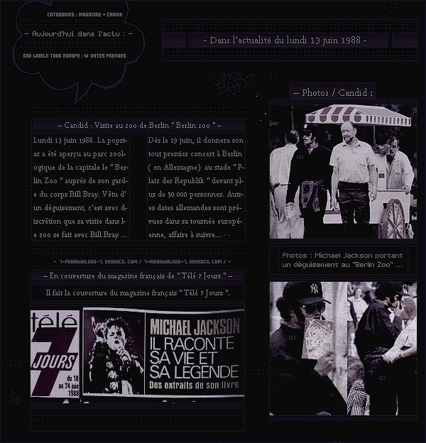 . – Article n°..  / Posté le 13/06/88 / Magazines : Michael Jackson fait plusieurs apparitions dont une sur le magazine « Télé 7 jours » & « Télé Loisirs » en France. – Candid : Il a été aperçu au « Berlin Zoo » se situant dans Berlin.   .