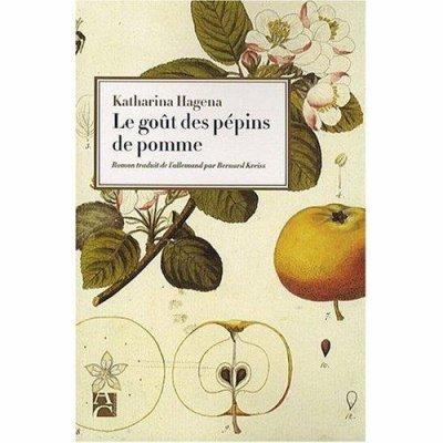 Le goût des pépins de pommes, Katharina HAGENA