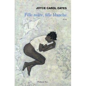 Fille noire, fille blanche. Joyce Carol OATES