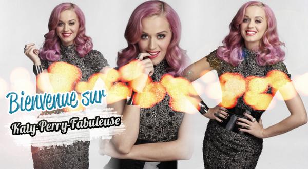 Bienvenue sur mon blog Katy-Perry-fabuleuse