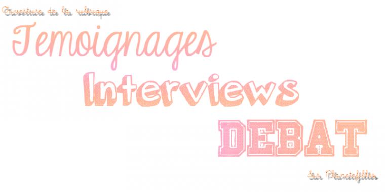 Ouverture de la rubrique :Témoignages Interviews Débat (TID)
