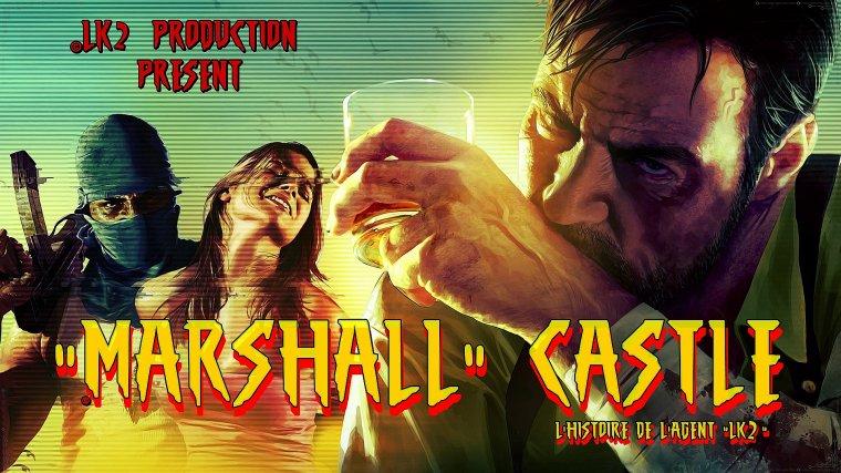 """""""Marshall"""" Castle: L'histoire de l'agent LK2 Partie 1"""