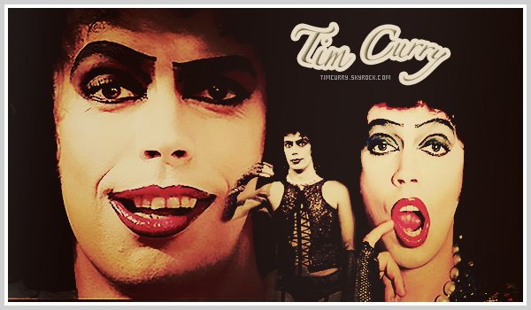 www.TimCurry.skyrock.com • Ta source sur le fameux acteur de Rocky Horror Picture Show, Tim Curry.