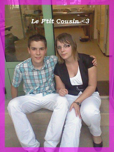 Le P'tit Cousin , <3
