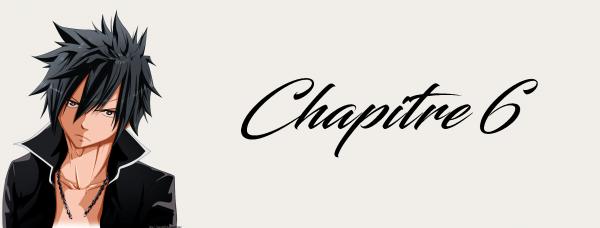 Ficion Grey/Juvia Peur et Appartenance Chapitre 6