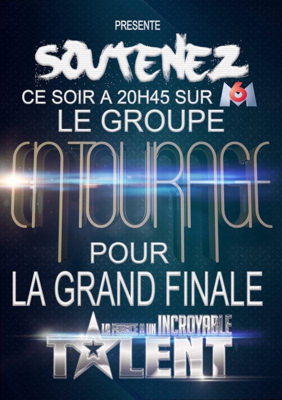 SOUTENEZ LE GROUPE ENTOURAGE POUR LA GRAND FINALE ce soir sur M6 LA FRANCE A UN INCROYABLE TALENT