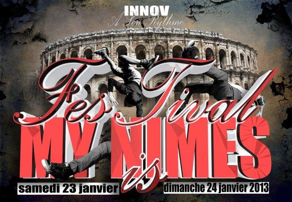 EVENEMENT A NE PAS MANQU FESTIVAL MY NIMES IS/DU SAMEDI 23 JANVIER AU DIMANCHE 24 JANVIER 2013