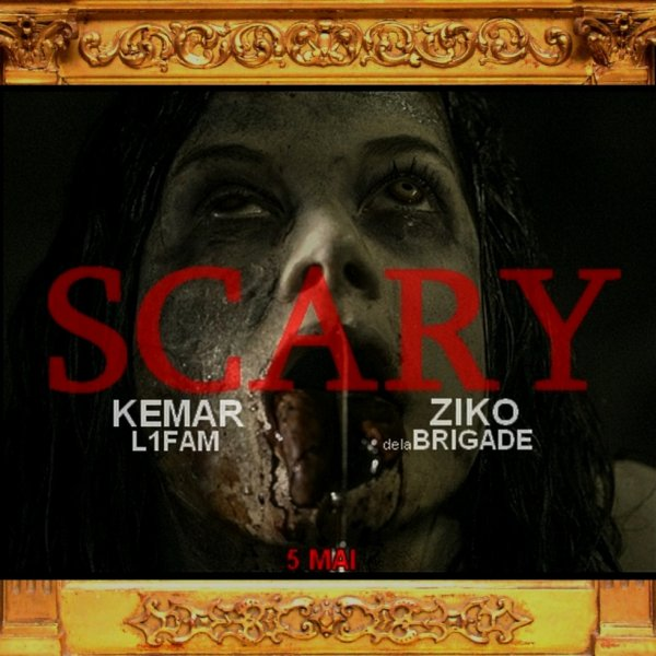 pochette du morceau Scary de Kemarl1fam feat ziko de la brigade