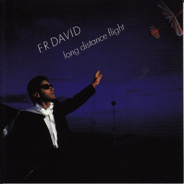 "F.R. DAVID - ""LONG DISTANCE FLIGHT"" (1984)"