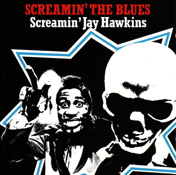 "SCREAMIN' JAY HAWKINS - ""SCREAMIN' THE BLUES"" (1998)"
