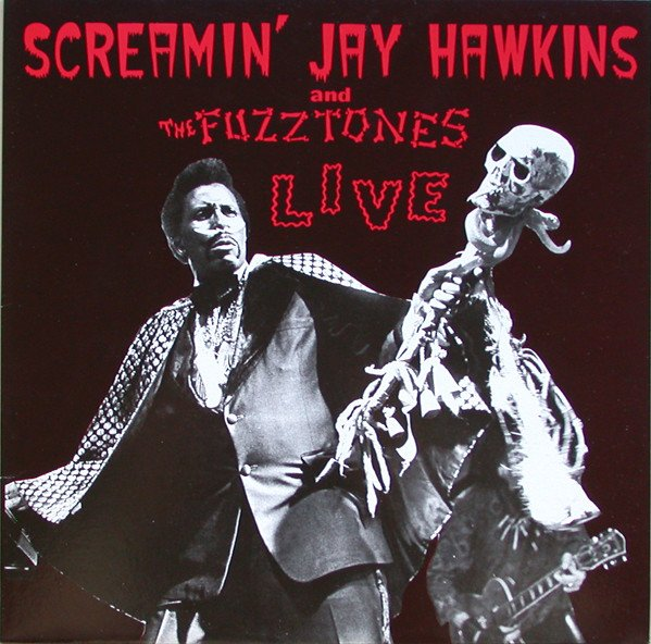 SCREAMIN' JAY HAWKINS and THE FUZZTONES - LIVE (1985)