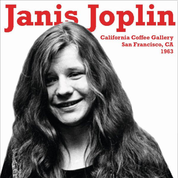 "JANIS JOPLIN - ""CALIFORNIA COFFEE GALLERY"" (1963)"