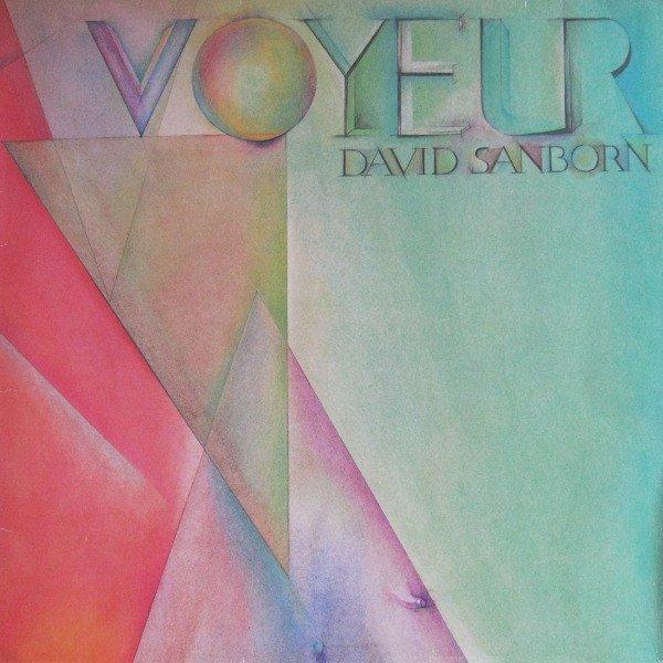 "DAVID SANBORN - ""VOYEUR"" (1981)"