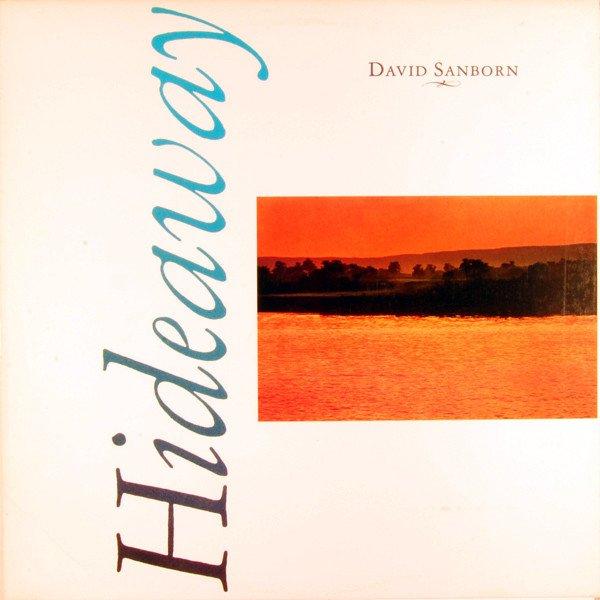 """DAVID SANBORN - """"HIDEAWAY"""" (1980)"""