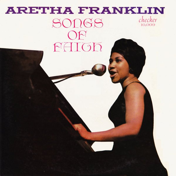 "ARETHA FRANKLIN & REVEREND C.L. FRANKLIN - ""SONGS OF FAITH"""